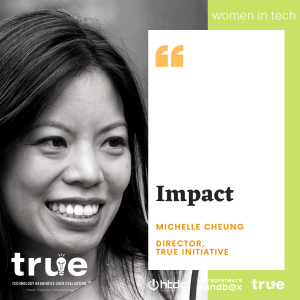 Picture for Women in Tech webinar series featuring Michelle Cheung, Director of the TRUE Initiative