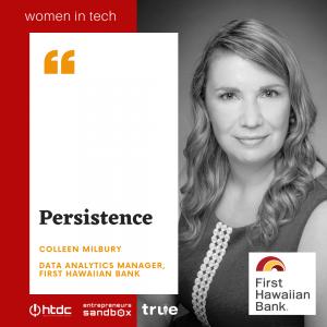 Women in Tech Colleen Milbury Persistence