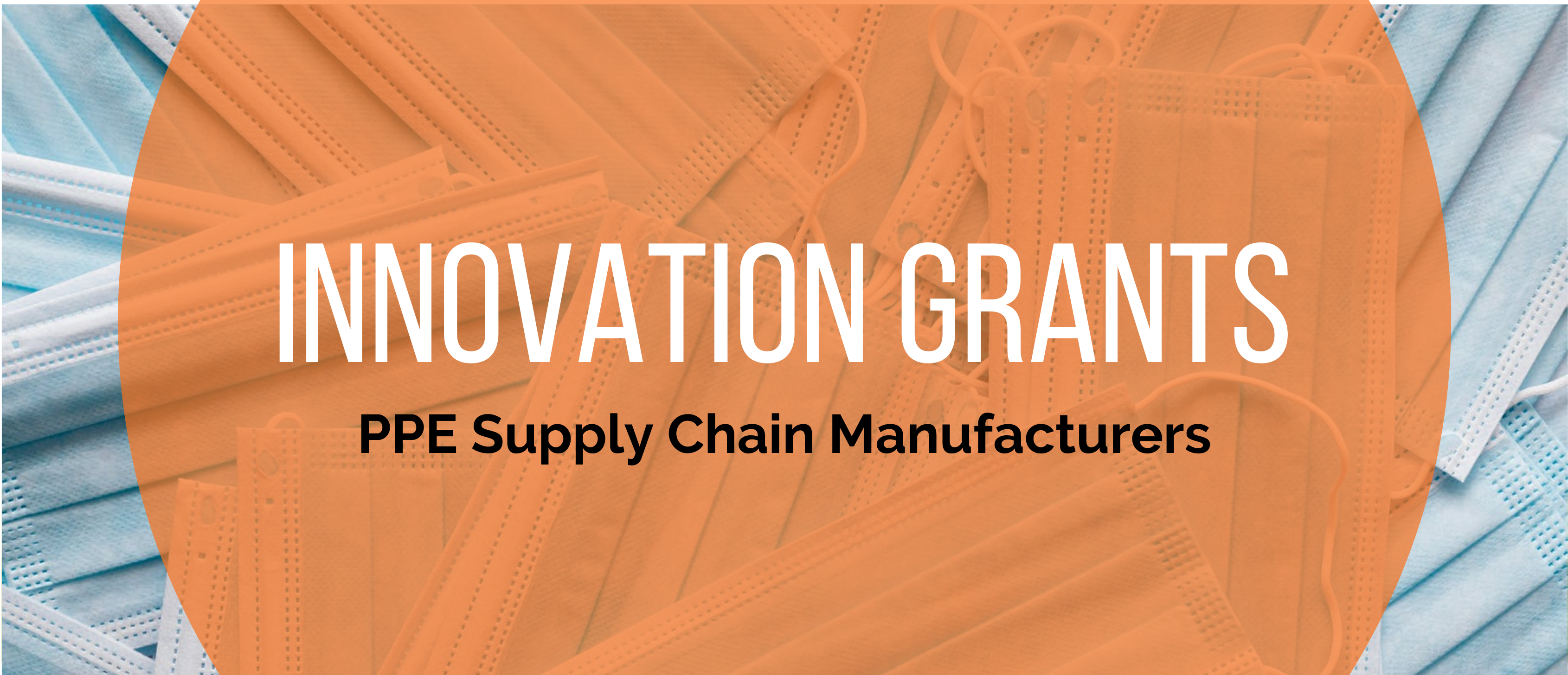 Innovation Grants for PPE Supply Chain Manufacturers Webpage Banner